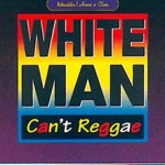 White Man Cant Reggae